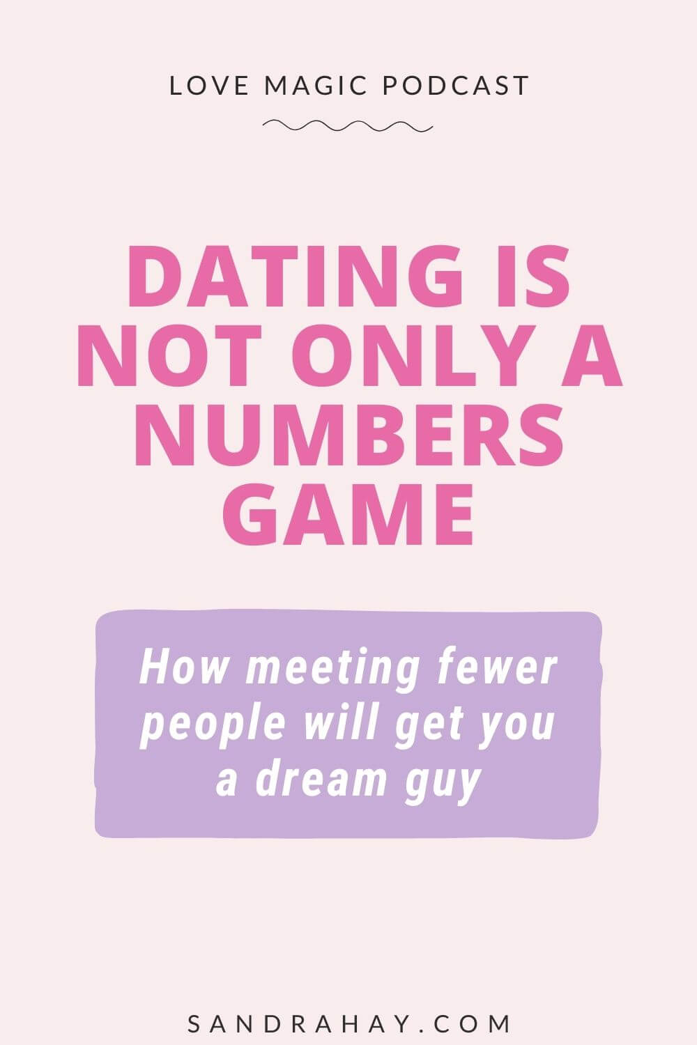 How meeting fewer people will get you a dream guy